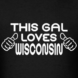 This Gal Loves Wisconsin T-Shirts - Men's T-Shirt