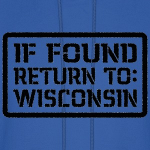 If Found Return To Wisconsin Hoodies - Men's Hoodie