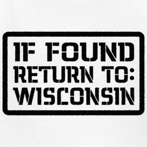 If Found Return To Wisconsin Kids' Shirts - Kids' T-Shirt