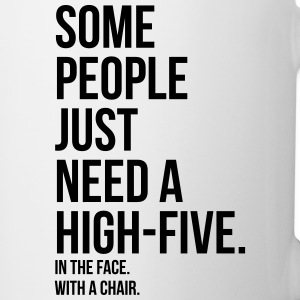 some people need a high five 5 in face with chair Bottles & Mugs - Coffee/Tea Mug