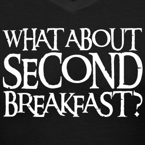 WHAT ABOUT SECOND BREAKFAST? Women's T-Shirts - Women's V-Neck T-Shirt