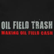 Design ~ LS Oil Field Trash