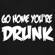 Design ~ LS Go Home You're Drunk