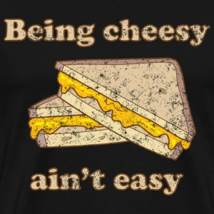 Being Cheesy Ain't Easy T-Shirts - Men's Premium T-Shirt