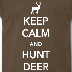 Keep calm and hunt deer T-Shirts