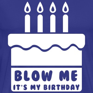 Blow me it's my birthday T-Shirts - Men's Premium T-Shirt