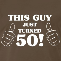 This guy just turned 50 T-Shirts