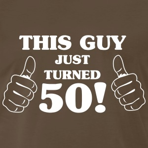 This guy just turned 50 T-Shirts - Men's Premium T-Shirt