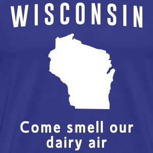 Wisconsin. Come smell our dairy air T-Shirts - Men's Premium T-Shirt