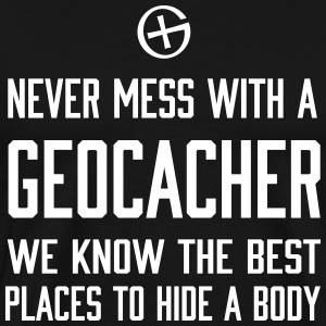 Never mess with a geocacher T-Shirts - Men's Premium T-Shirt
