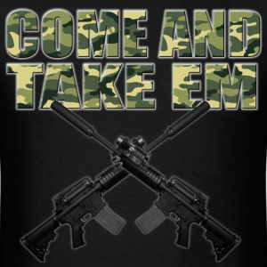 Come and Take Em T-Shirts - Men's T-Shirt