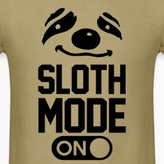 sloth_mode_on T-Shirts