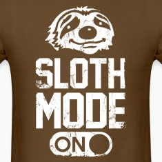 sloth_mode_on_t_shirt T-Shirts