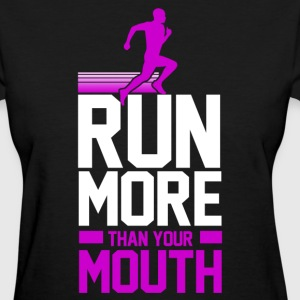 run_more_than_your_mouth Women's T-Shirts - Women's T-Shirt