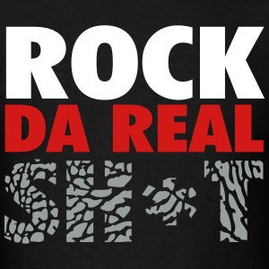 rock da real sh*t T-Shirts - Men's T-Shirt