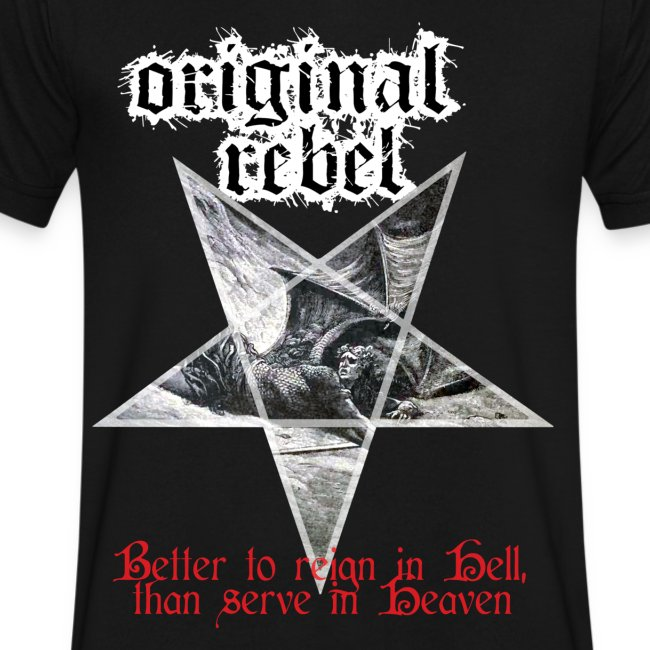Original Rebel Better To Reign In Hell