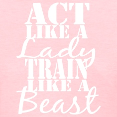 Act like a Lady Train like a Beast Shirt