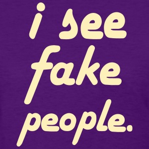 I SEE FAKE PEOPLE Women's T-Shirts - Women's T-Shirt