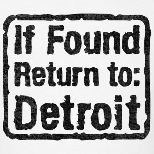 If Found Return To Detroit T-Shirts - Men's T-Shirt