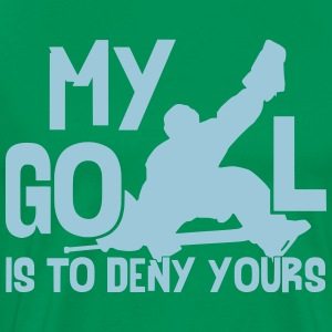 Hockey Goalie My Goal Is To Deny Yours T-Shirts - Men's Premium T-Shirt