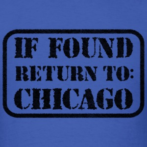 If Found Return To Chicago T-Shirts - Men's T-Shirt