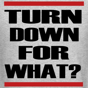 turn_down_for_what Long Sleeve Shirts - Crewneck Sweatshirt