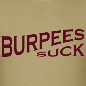 Burpees Suck - Funny Fitness - Men's T-Shirt