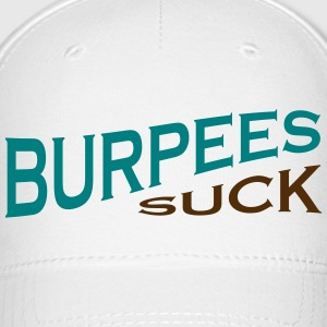 Burpees Suck - Funny Fitness - Baseball Cap