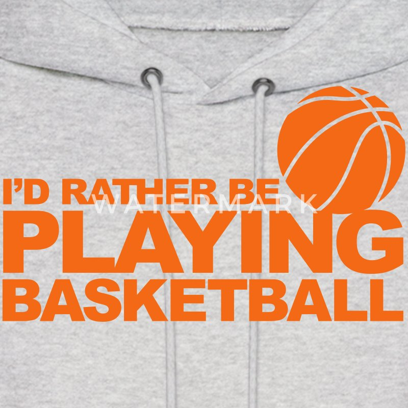 I'd rather be playing basketball Hoodies - Men's Hoodie