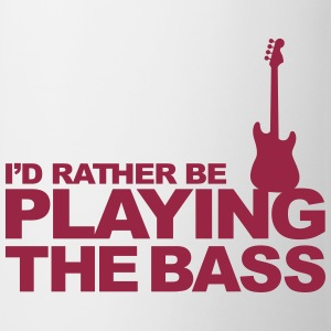 I'd rather be playing the bass Bottles & Mugs - Coffee/Tea Mug