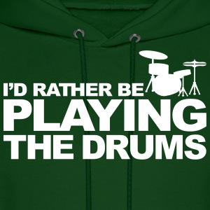 I'd rather be playing the drums Hoodies - Men's Hoodie