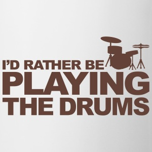 I'd rather be playing the drums Bottles & Mugs - Coffee/Tea Mug