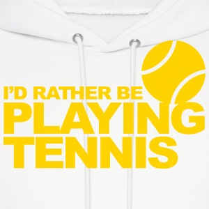 I'd rather be playing tennis Hoodies - Men's Hoodie