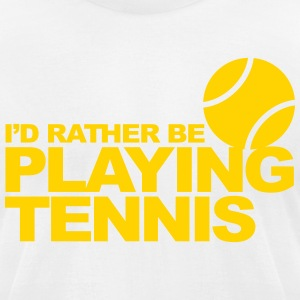 I'd rather be playing tennis T-Shirts - Men's T-Shirt by American Apparel