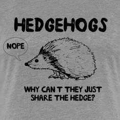 Hedgehogs. Why can't they share the hedge Women's T-Shirts
