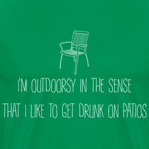 Outdoorsy in sense of getting drunk on patios T-Shirts - Men's Premium T-Shirt