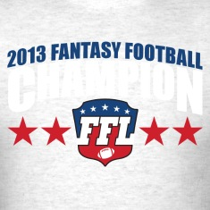 FANTASY FOOTBALL CHAMPION 2013 T-Shirts