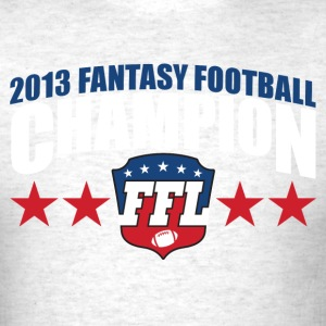 FANTASY FOOTBALL CHAMPION 2013 T-Shirts - Men's T-Shirt
