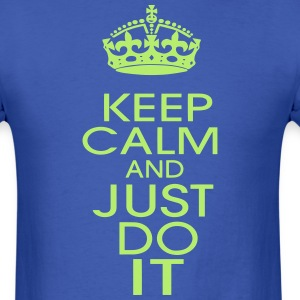 KEEP CALM AND JUST DO IT T-Shirts - Men's T-Shirt