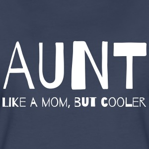 Aunt. Like a mom but cooler Women's T-Shirts - Women's Premium T-Shirt