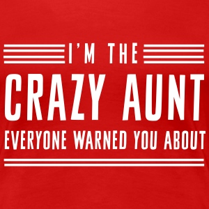 I'm the crazy aunt everyone warned you about Women's T-Shirts - Women's Premium T-Shirt