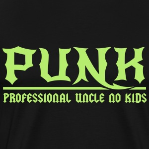 Punk. Professional Uncle No Kids T-Shirts - Men's Premium T-Shirt