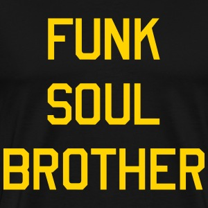 Funk soul brother T-Shirts - Men's Premium T-Shirt