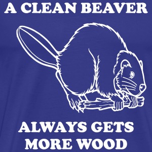 A clean beaver always gets more wood T-Shirts - Men's Premium T-Shirt