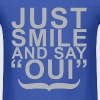 Just Smile and Say Oui! - Men's T-Shirt