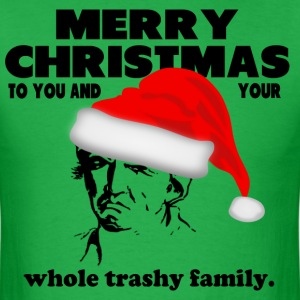 Merry Christmas to your  Trashy Family T-Shirts - Men's T-Shirt