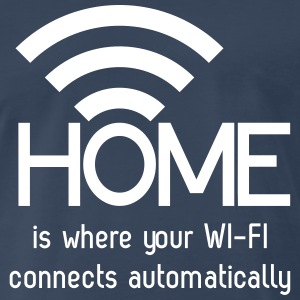 Home is where your wi-fi connects automatically T-Shirts - Men's Premium T-Shirt