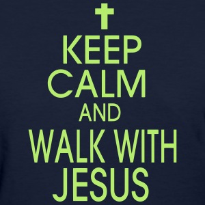 KEEP CALM AND WALK WITH JESUS Women's T-Shirts - Women's T-Shirt