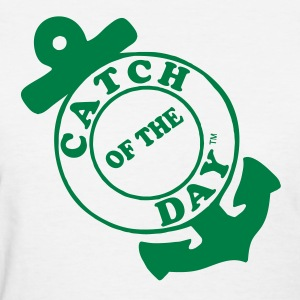 CATCH OF THE DAY Women's T-Shirts - Women's T-Shirt