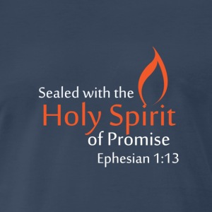 Sealed with the Holy Spirit  - Men's Premium T-Shirt